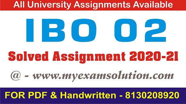 IBO 02 Solved Assignment 2020-21