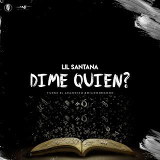 Lil Santana - Dime Quien