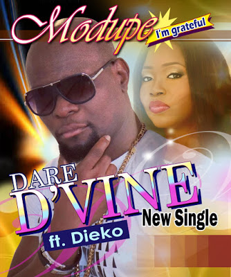 Video +Audio: Dare D'vine Ft Dieko –  MODUPE( I'm Grateful)-www.mp3made.com.ng