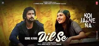 Ishq Karo Dil Se Lyrics - Jubin Nautiyal | Koi Jaane Na