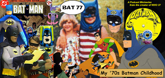 #129 My 70s Batman Childhood