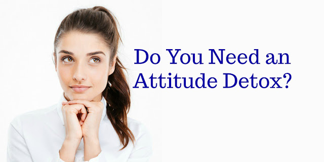 Discouraged? Frustrated? Angry? Sad? Maybe you need a Philippians 4:8 attitude detox.