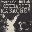 Hispanic New York: Rodolfo Walsh's 'Operation Massacre': Argentina's Ghosts Turn Alive In Translation