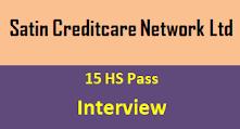 Satin Creditcare Network Ltd, Tezpur Recruitment 2020 –15 HS Pass post Vacancy