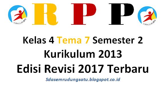 RPP Kurikulum 2013 Kelas 4 Tema 7 Semester 2  Update Terbaru