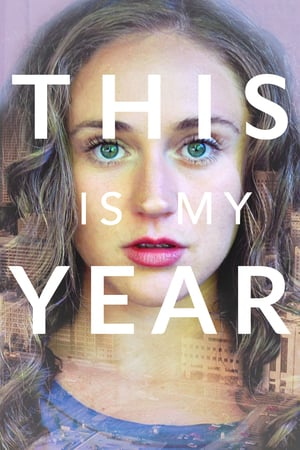Download Film This Is My Year (2018) Subtitle Indonesia