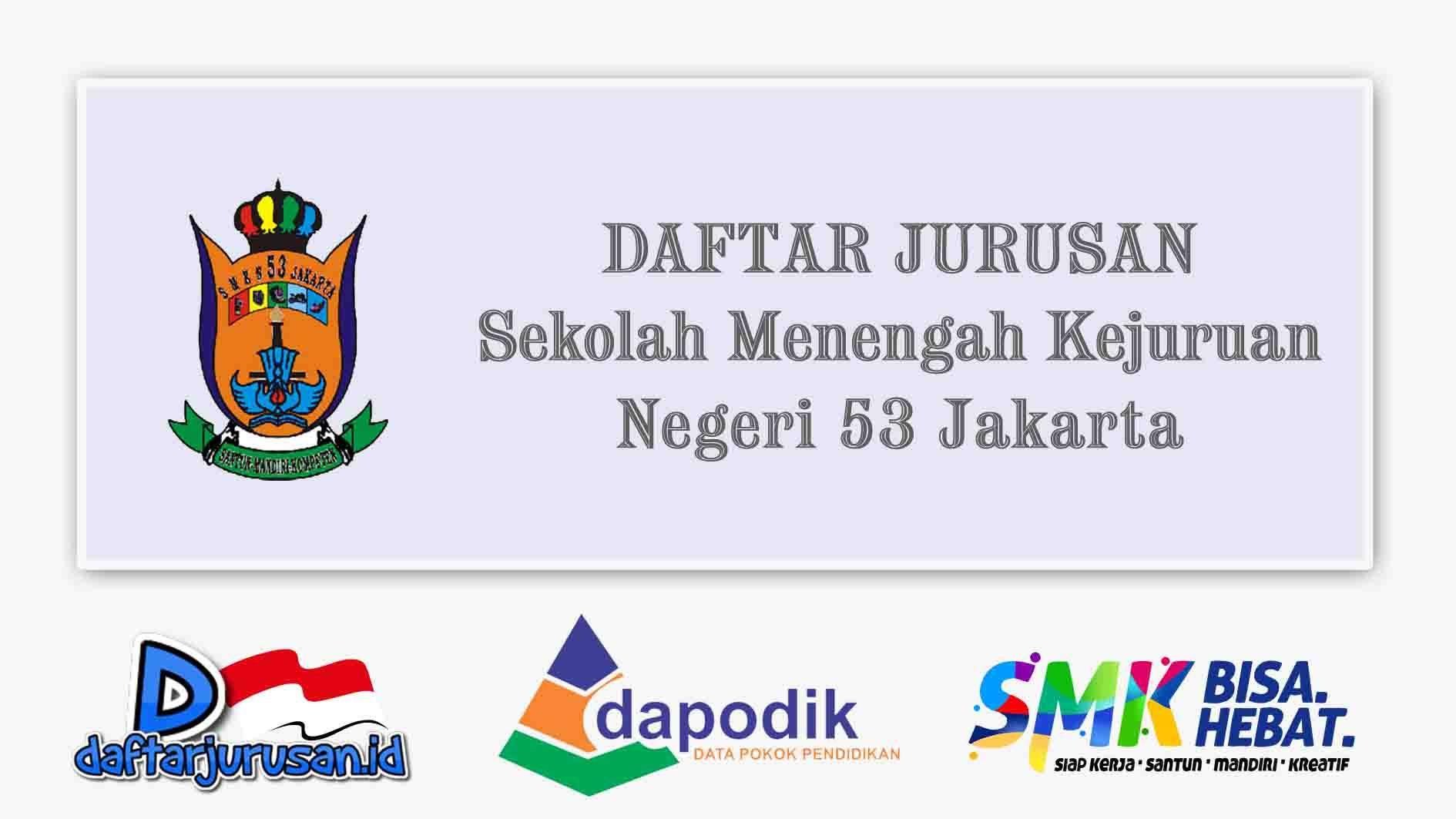 Daftar Jurusan SMK Negeri 53 Jakarta Barat