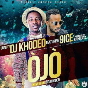 """PHTO: DJ Khoded Ft. 9ice- """"Ojo"""""""