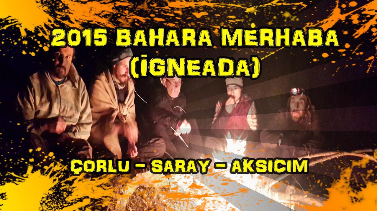 2015/04/23 Tekirdağ/Çorlu - Kırklareli/Aksicim