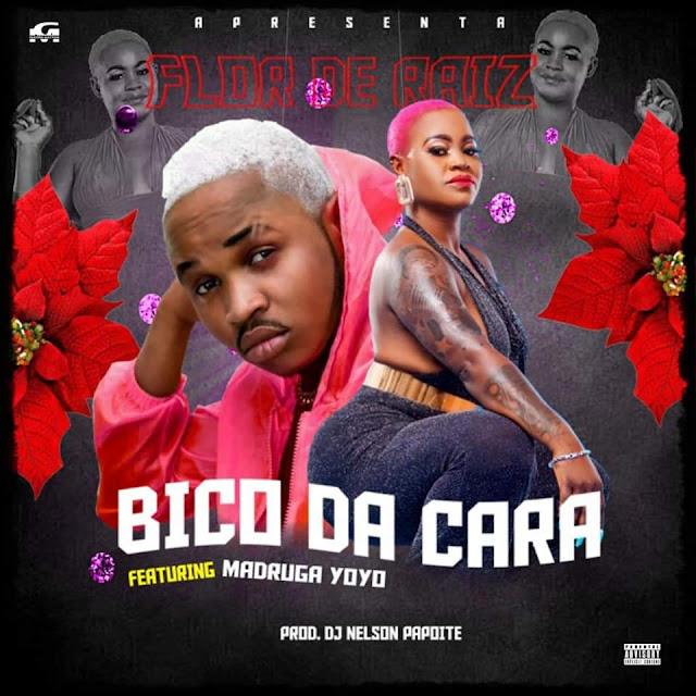 Flor De Raiz ft. Madruga Yoyo - Bico Da Cara