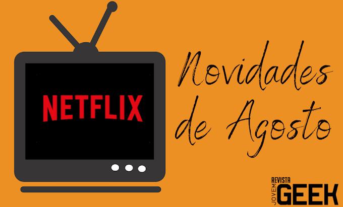Novidades de agosto na Netflix