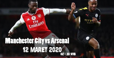 Prediksi Manchester Ci ty vs Arsenal 12 Maret 2020 Liga Inggris