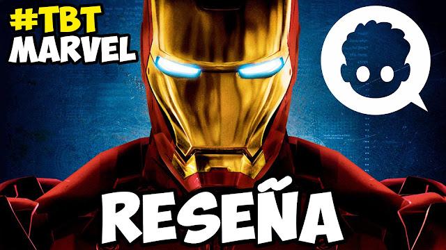 Iron Man (2008) La que lo inicio todo #TBTMarvel / #EsperandoaEndgame