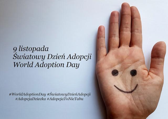 adopcja - adopcja dziecka - 9 listopada - Światowy Dzień Adopcji - World Adoption Day - child adoption - adopcja to nie tabu - blog o adopcji