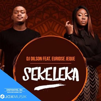 Dj Dilson ft Euridse Jeque - Sekeleka download musica