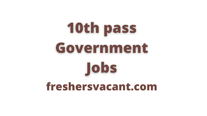 Latest 10th Pass Government Jobs Alert in various 450000+ vacancies | Governments Jobs Today after 10 pass apply in various sector