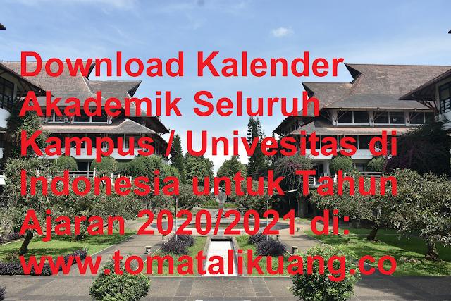 Download Kalender Akademik Seluruh Kampus Univesitas di Indonesia untuk Tahun 2020 2021 tomatalikuang.com.