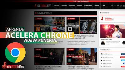 La Nueva Función que Acelera Chrome, Como Activarla Ahora