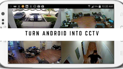 Turn Android Into cctv