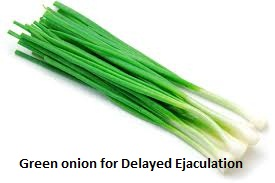 Green onion for Delayed Ejaculation