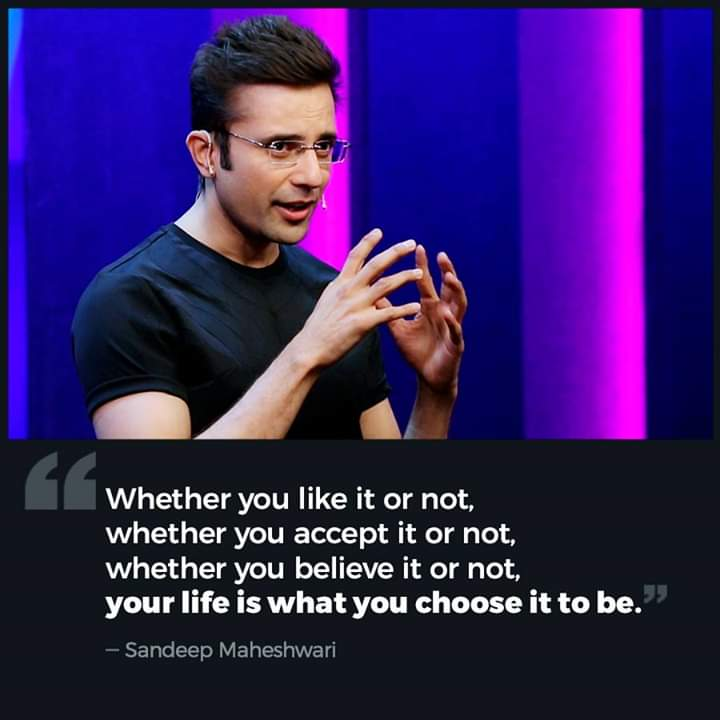Sandeep Maheshwari Best inspiring quotes that inspired you in your life.