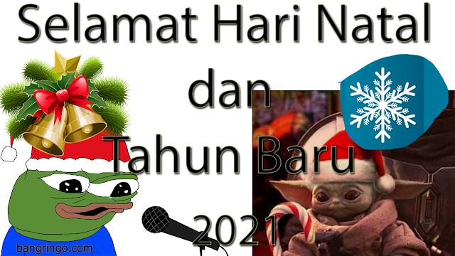 Selamat Hari Natal dan Tahun Baru 2021 - Meme Version