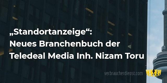 """Titel: """"Standortanzeige"""" – Neues Branchenbuch der Teledeal Media Inh. Nizam Toru"""