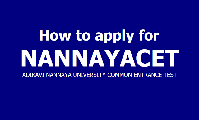 How to apply for NANNAYACET 2019, Submit Online application form at www.nannayacet.in