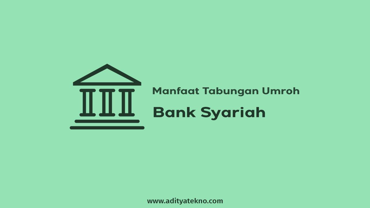 Manfaat Tabungan Umroh dari Bank Syariah