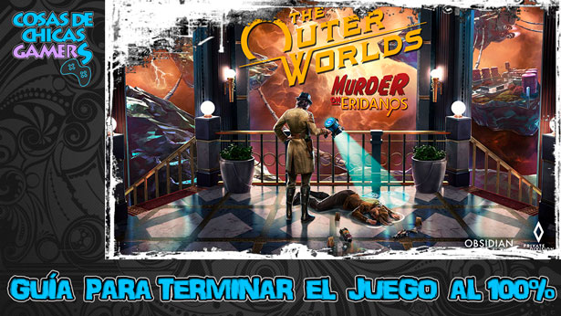 Guía The Outer Worlds asesinato en Eridianos para completar el juego al 100%