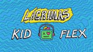 LETRA Lagrimas Kid Flex