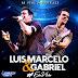 Baixar – Luis Marcelo e Gabriel – Ao Vivo em Fortaleza – #EuVou