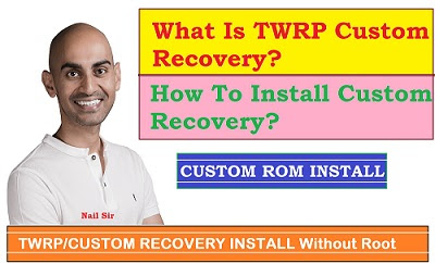 how to install custom recovery, how to install twrp recovery, android mobile me custom recovery install kare, custom recovery kya hai, what is twrp recovery, how to install twrp recovery without root, how to install custom recovery without root