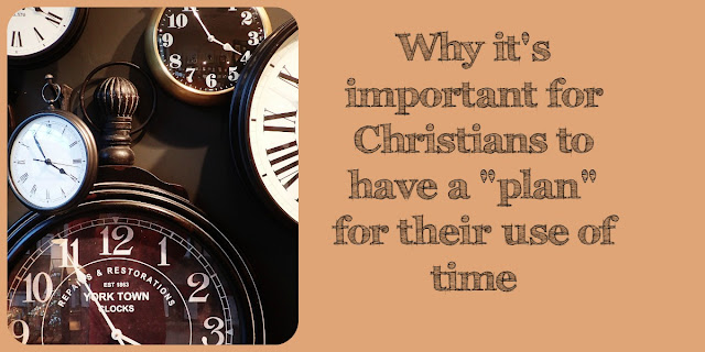 Time and Time Again - the importance of Time Management - Matthew 6:33