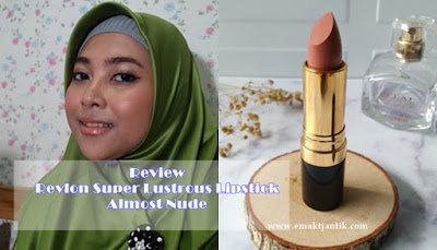 Review Revlon Super Lustrous Lipstick Shade Almost Nude