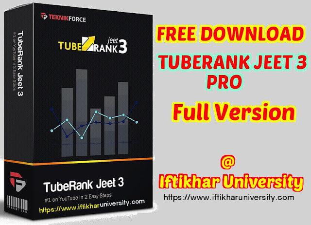 Free Download TubeRank Jeet 3 Pro Full Version - Iftikhar University
