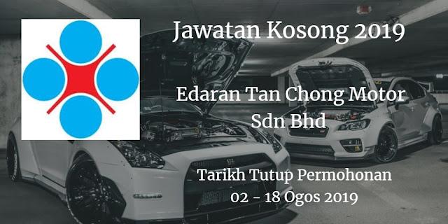 Jawatan Kosong Edaran Tan Chong Motor Sdn Bhd 02 - 18 Ogos 2019