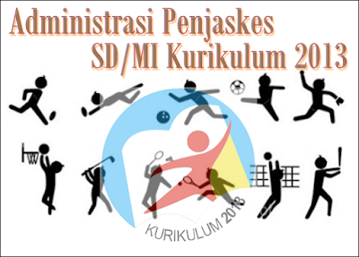 Administrasi Penjaskes SD/MI Kurikulum 2013