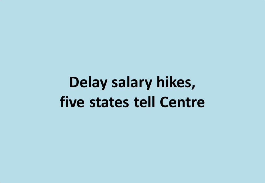 Seventh Pay Commission: Delay salary hikes, five states tell