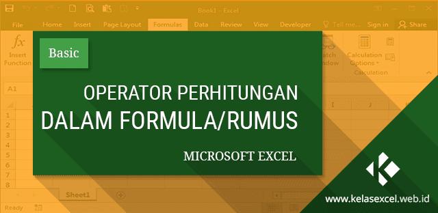 Operator Perhitungan Dalam Rumus Microsoft Excel