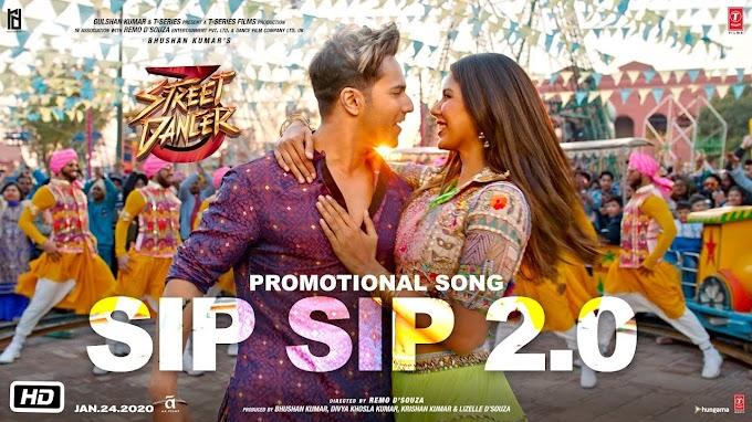 सिप सिप Sip Sip 2.0 Song  Lyrics in Hindi - Street Dancer 3D Movie