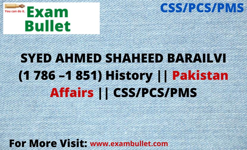 SYED AHMED SHAHEED BARAILVI (1 786 –1 851) History || Pakistan Affairs || CSS/PCS/PMS