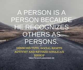 A person is a person because he recognizes others as persons. - DESMOND TUTU, SOCIAL RIGHTS ACTIVIST AND RETIRED ANGLICAN BISHOP