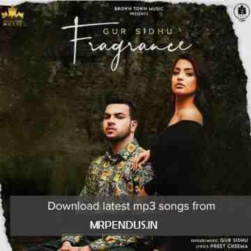 Fragrance Gur Sidhu MP3 Song Download