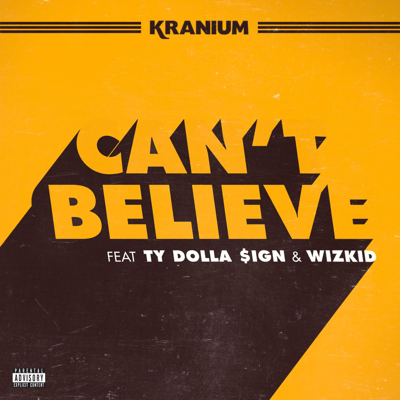 Kranium - Can't Believe (feat. Ty Dolla $ign & WizKid) - Single