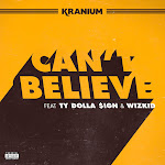Kranium - Can't Believe (feat. Ty Dolla $ign & WizKid) - Single Cover