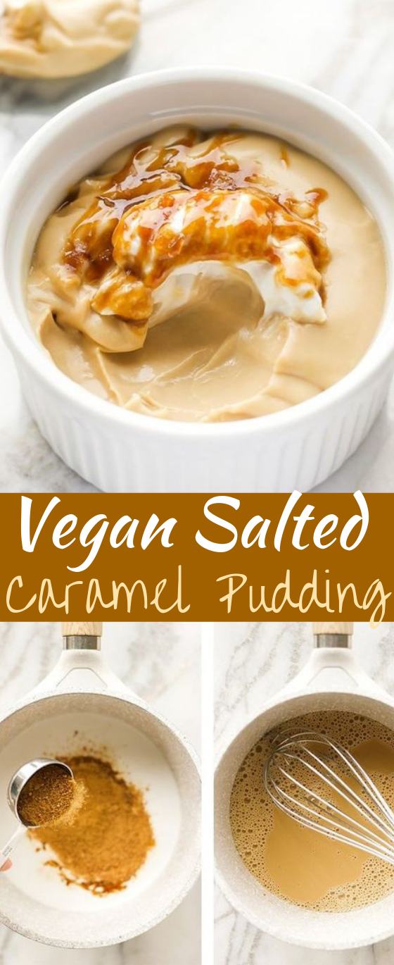 Vegan Salted Caramel Pudding #vegan #vegetarian