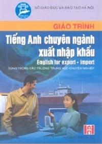 Giáo Trình Tiếng Anh Chuyên Ngành Xuất Nhập Khẩu - Nguyễn Thị Hồng Hạnh