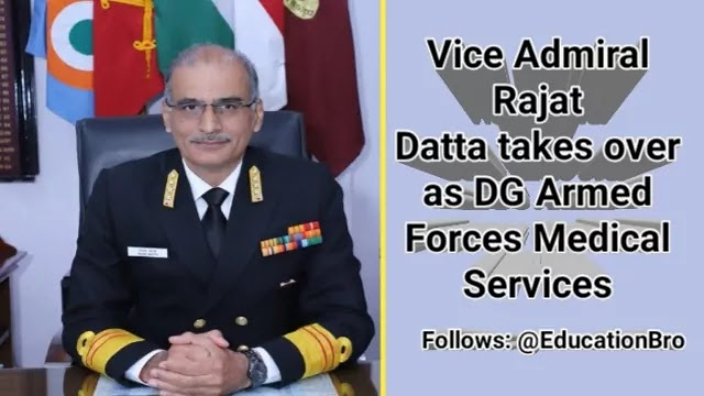 Vice Admiral Rajat Datta takes over as DG Armed Forces Medical Services