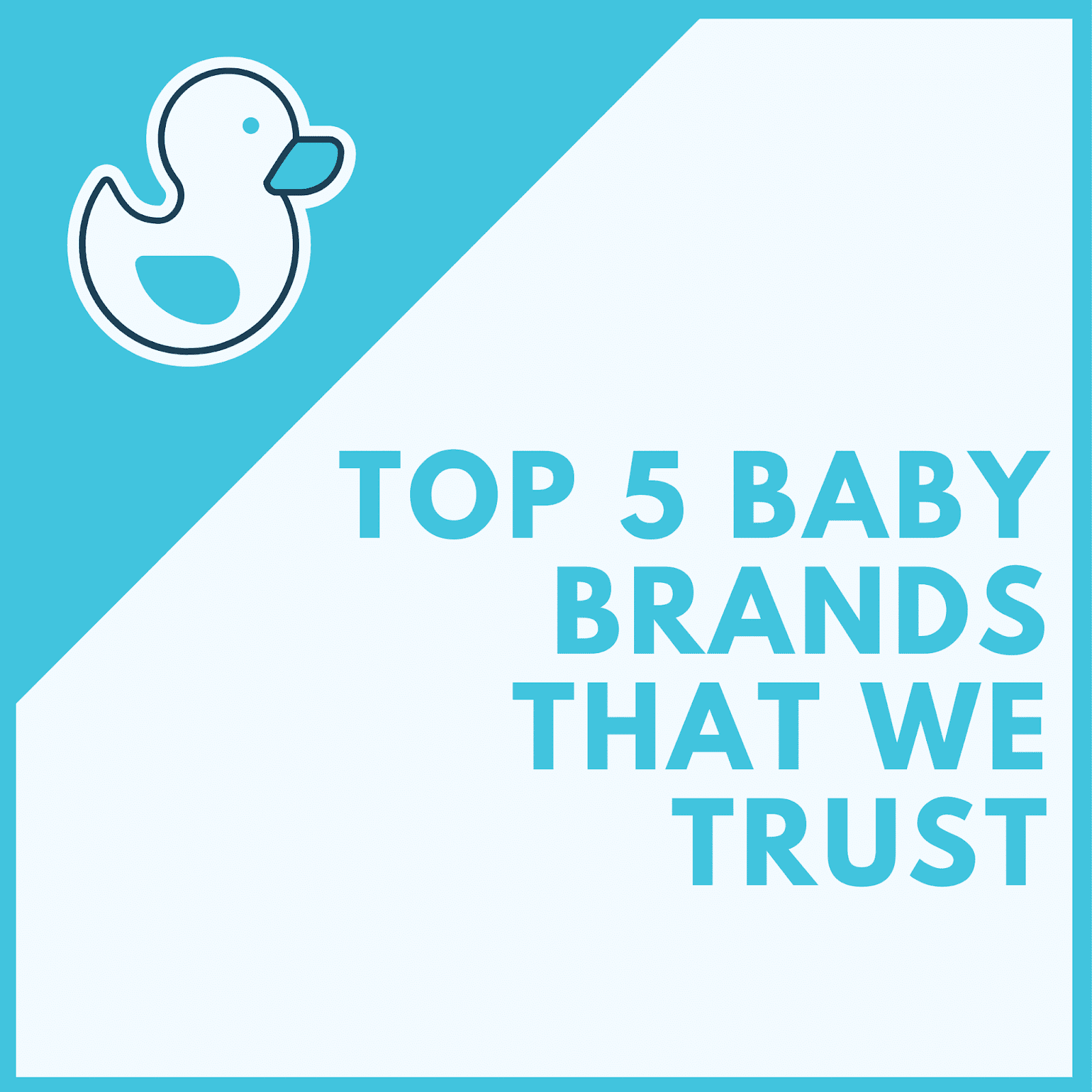 Top 5 baby products that we trust